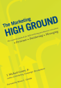 The Marketing High Ground - a B2B guidebook on personas, positioning statements, & messaging